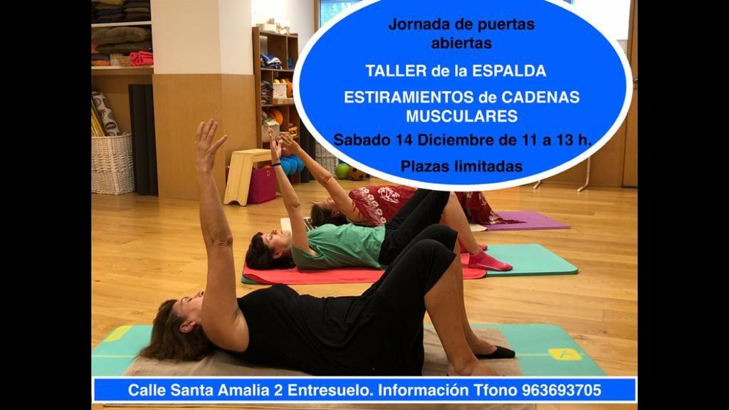 Jornada de puertas abiertas TALLER de la ESPALDA ESTIRAMIENTOS de CADENAS MUSCULARES Sábado 14 de Diciembre de 11 a 13 h Plazas limitadas  Call Santa Amalia 2, Entresuelo, teléfono 963693705