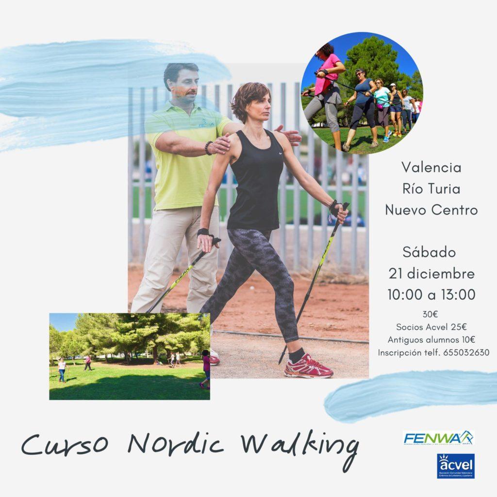Curso Nordic Walking  Valencia, Río Turia - Nuevo Centro  Sábado 21 de diciembre, 10:00 a 13:00   Precio: 30€. Socios ACVEL: 25€. Antiguos alumnos: 10€.  Inscripción teléfono: 655032630